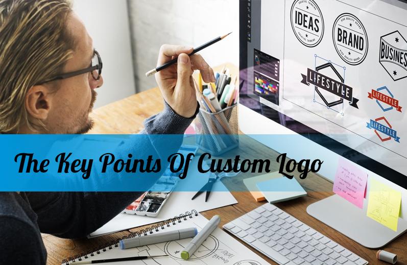 The Key Points Of Custom Logo