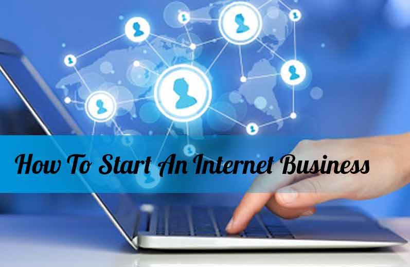 How To Start An Internet Business?