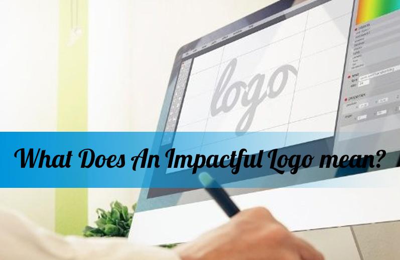 What Does An Impactful Logo mean?