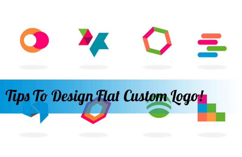 Tips To Design Flat Custom Logo!