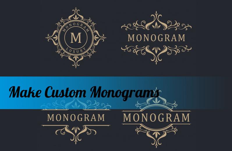How to Make Custom Monograms?